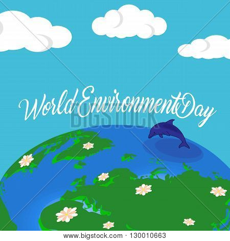 World environment day vector background. World environment day vector typography. Earth background with flowers and dolphin. Vector illustration