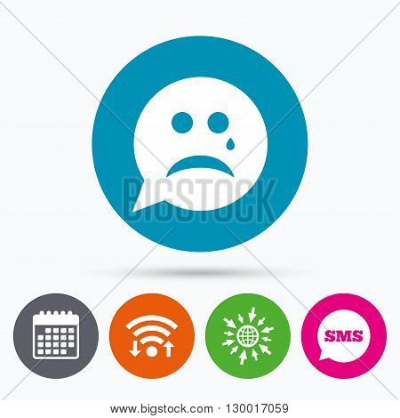 Wifi, Sms and calendar icons. Sad face with tear sign icon. Crying chat symbol. Speech bubble. Go to web globe.