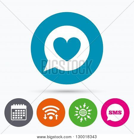 Wifi, Sms and calendar icons. Chat sign icon. Speech bubble with heart symbol. Communication chat bubble. Go to web globe.