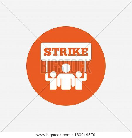 Strike sign icon. Group of people symbol. Industrial action. People holding protest banner. Orange circle button with icon. Vector