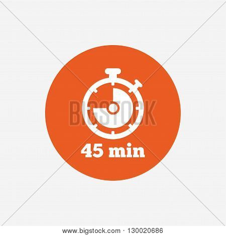 Timer sign icon. 45 minutes stopwatch symbol. Orange circle button with icon. Vector