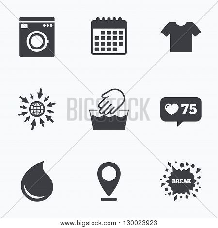 Calendar, like counter and go to web icons. Wash machine icon. Hand wash. T-shirt clothes symbol. Laundry washhouse and water drop signs. Not machine washable. Location pointer.
