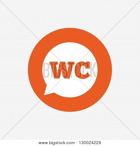 WC Toilet sign icon. Restroom or lavatory speech bubble symbol. Orange circle button with icon. Vector