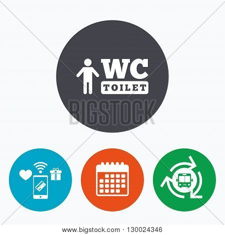 WC men toilet sign icon. Restroom or lavatory symbol. Mobile payments, calendar and wifi icons. Bus shuttle.