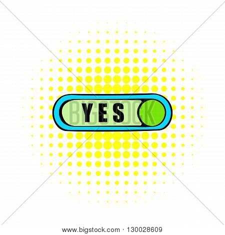 Toggle switch in Yes position icon in comics style on a white background