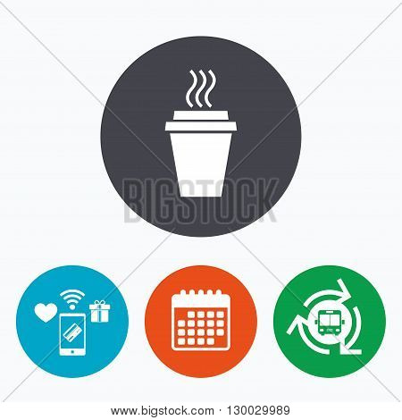 Take a Coffee sign icon. Hot Coffee cup. Mobile payments, calendar and wifi icons. Bus shuttle.