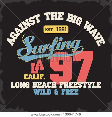 Surf t-shirt graphic design. surfing grunge print stamp. California surfers wear typography emblem. Creative design. Vector