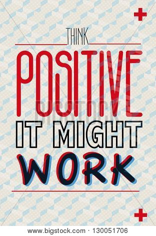 POSITIVE THINKING, FUNNY QUOTE , VECTOR DESIGN
