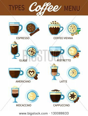 Set of different types of coffee drinks for coffeehouse or bar menu with americano espresso cappuccino ristretto latte flat vector illustration