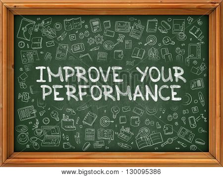 Improve Your Performance - Hand Drawn on Chalkboard. Improve Your Performance with Doodle Icons Around.