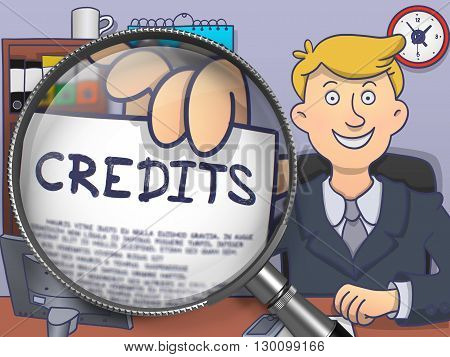 Credits through Magnifying Glass. Officeman Showing Paper with Concept. Closeup View. Multicolor Doodle Illustration.