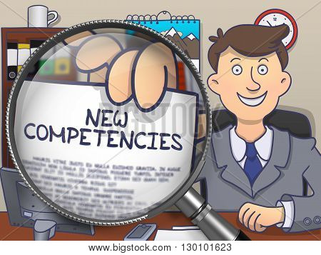 New Competencies. Paper with Text in Officeman's Hand through Magnifying Glass. Colored Doodle Style Illustration.