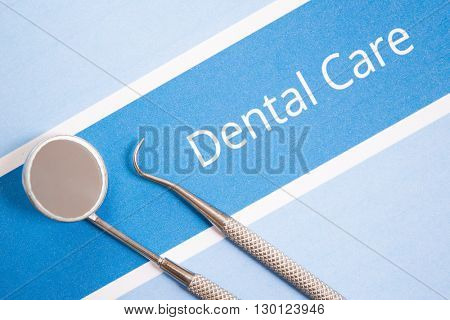 Dental tools, dental care concept