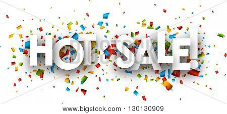 White hot sale paper banner with color confetti. Vector illustration.