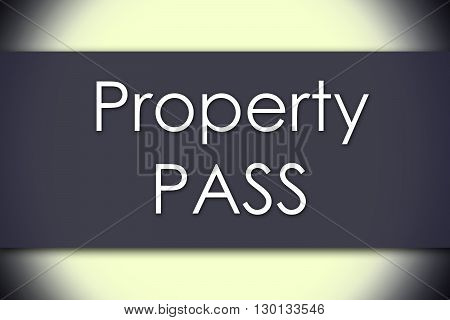 Property Pass - Business Concept With Text
