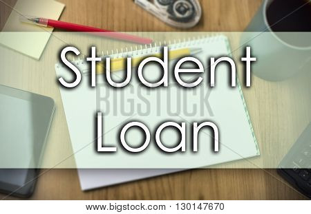 Student Loan -  Business Concept With Text