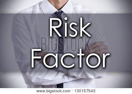 Risk Factor - Young Businessman With Text - Business Concept