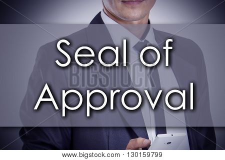 Seal Of Approval - Young Businessman With Text - Business Concept