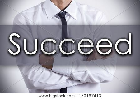 Succeed - Young Businessman With Text - Business Concept