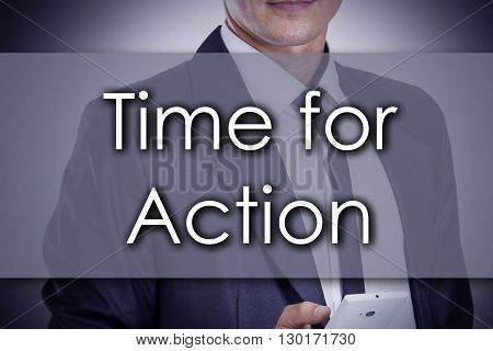 Time For Action - Young Businessman With Text - Business Concept