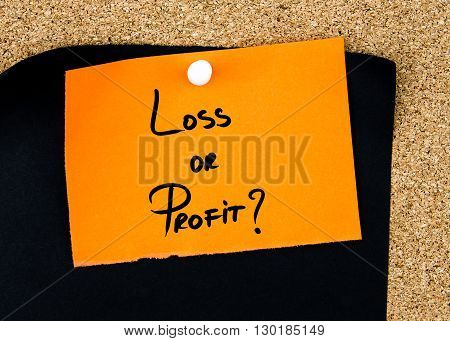 Loss Or Profit Written On Orange Paper Note
