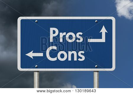 Difference between the Pros and the Cons Blue Road Sign with text Pros and Cons with bright and stormy sky background, 3D illustrator