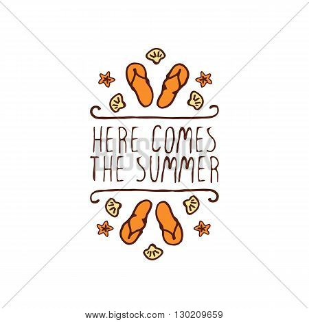 Hand-sketched summer element with flip flops and starfish on white background. Text - Here comes the summer
