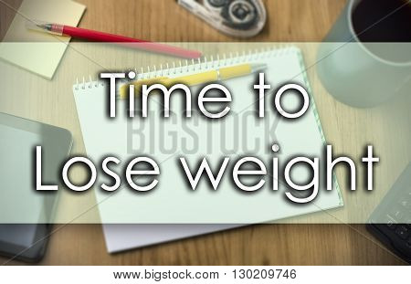 Time To Lose Weight -  Business Concept With Text