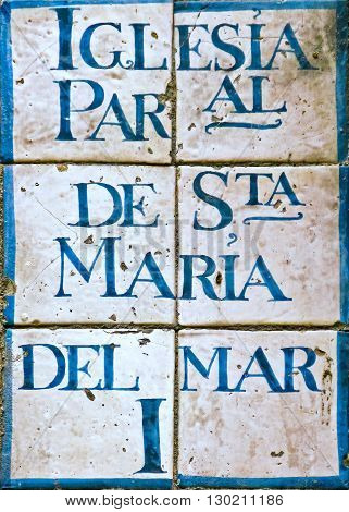 Majolica label. Traslation: Santa Maria del Mar Church. Barcelona