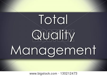 Total Quality Management - Business Concept With Text