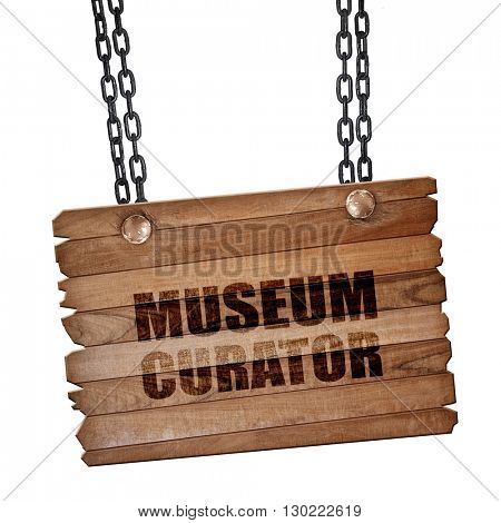 museum curator, 3D rendering, wooden board on a grunge chain