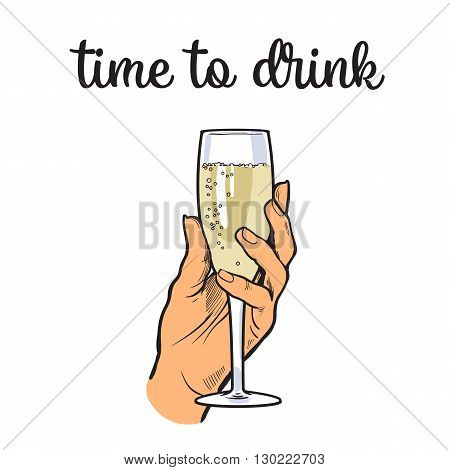 Hand holding a glass of champagne wine, vector illustration sketch drawn, isolated on a white background, hand derzhaschayaya drink champagne with bubbles, easy to drink champagne, time to drink