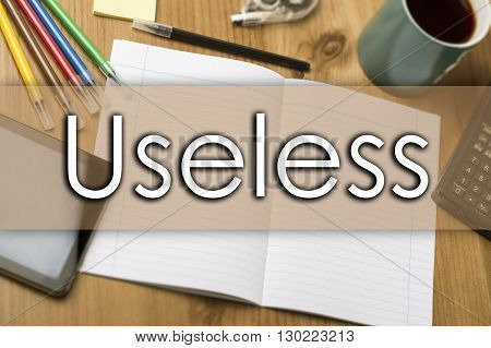 Useless - Business Concept With Text