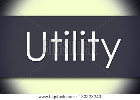 Utility - Business Concept With Text