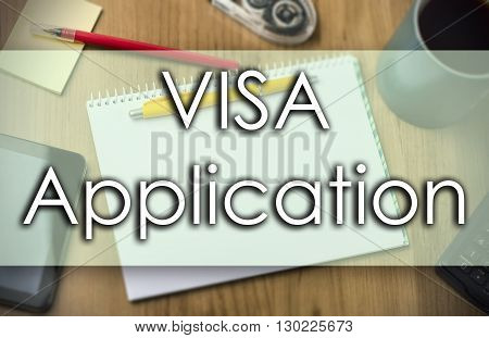 Visa Application -  Business Concept With Text