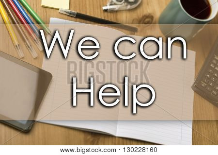 We Can Help - Business Concept With Text
