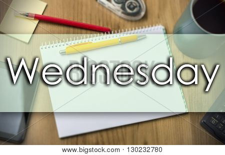 Wednesday -  Business Concept With Text
