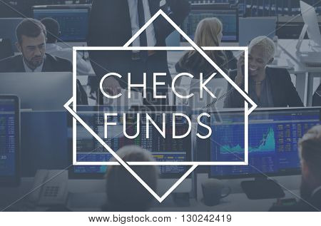 Check Funds Finance Funding Economy Budget Concept