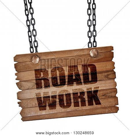 road work, 3D rendering, wooden board on a grunge chain