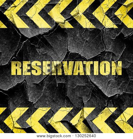 reservation, black and yellow rough hazard stripes