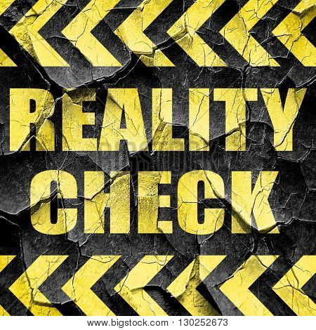 reality check, black and yellow rough hazard stripes