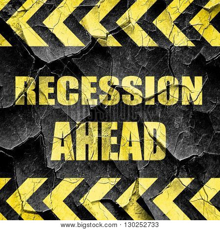 recession ahead, black and yellow rough hazard stripes