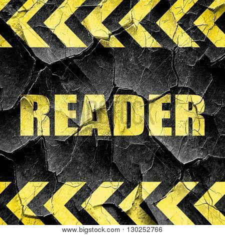 reader, black and yellow rough hazard stripes