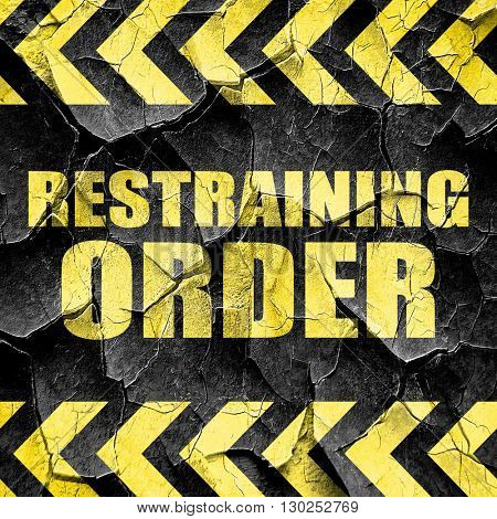 restraining order, black and yellow rough hazard stripes