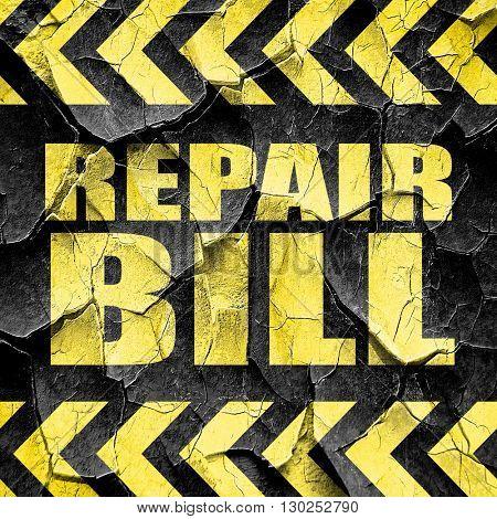 repair bill, black and yellow rough hazard stripes