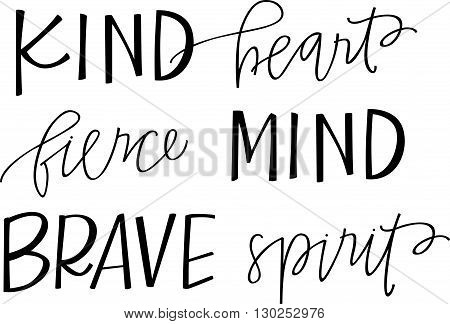 Kind Heart, Fierce Mind, Brave Spirit hand lettered quote