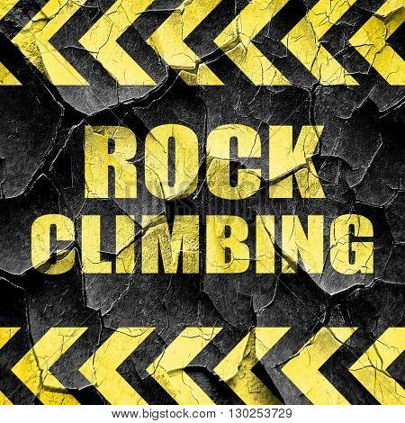 rock climbing sign background, black and yellow rough hazard str