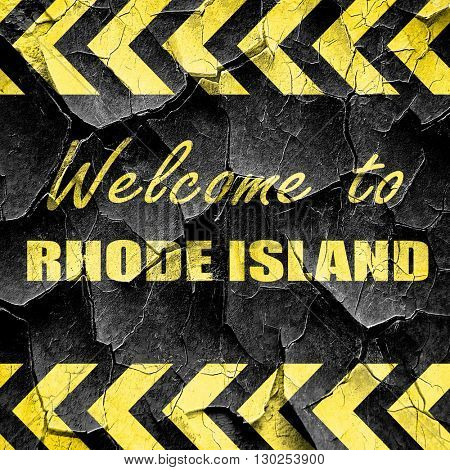 Welcome to rhode island, black and yellow rough hazard stripes