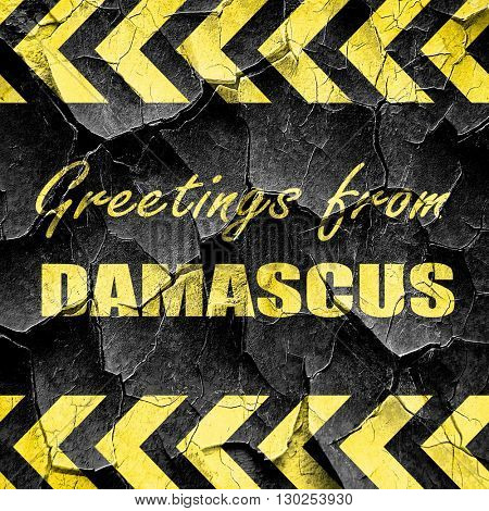 Greetings from damascus, black and yellow rough hazard stripes