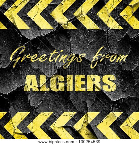 Greetings from algiers, black and yellow rough hazard stripes